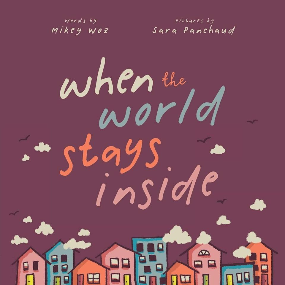 """""""When The World Stays Inside"""" offers a positive take on social distancing amid the pandemic. <i>(Available <a href=""""https://www.amazon.com/When-World-Stays-Inside-Mikey-ebook/dp/B089M92MNV"""" target=""""_blank"""" rel=""""noopener noreferrer"""">here</a>.)</i>"""