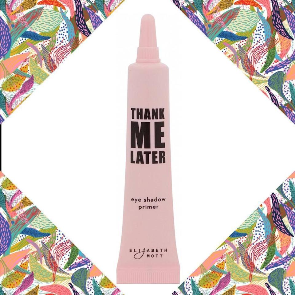 """It'llkeep that perfectly blended eyeshadow (LOOK AT YOU!) in place.<br /><br /><strong>Promising review:</strong>""""So let me start by saying I have used nearly every eyeshadow primer available. From high end to low... they don't hold a candle to Thank Me Later. I have very oily skin.<strong>Using this primer, shadow lasts a full eight hours or more.</strong>I could get maybe five or six out of the other brands, if I'm lucky. I got this as a sample in my Ipsy bag, and I had to buy the full-size product straight away! I couldn't be happier with my purchase. Thank you Elizabeth Mott for finally making a primer that lasts! I love this stuff!"""" —<a href=""""https://www.amazon.com/gp/customer-reviews/R1JX1MQYYLWG8Y?&linkCode=ll2&tag=huffpost-bfsyndication-20&linkId=a6547c72f0848df904d1caf64dd9b040&language=en_US&ref_=as_li_ss_tl"""" target=""""_blank"""" rel=""""noopener noreferrer"""">Melissa Mae</a><br /><br /><strong>Get it from Amazon for <a href=""""https://www.amazon.com/dp/B018JDMD4K?&linkCode=ll1&tag=huffpost-bfsyndication-20&linkId=578a8ee6dc947f3fa0320a2e49a985ba&language=en_US&ref_=as_li_ss_tl"""" target=""""_blank"""" rel=""""noopener noreferrer"""">$13.48</a>.</strong>"""