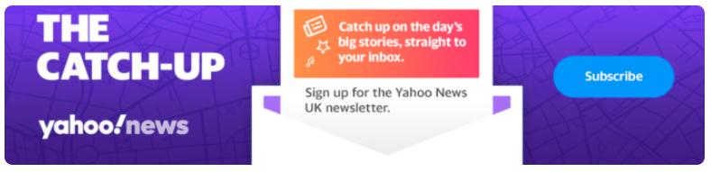 Subscribe to Yahoo UK's The Catch-Up newsletter