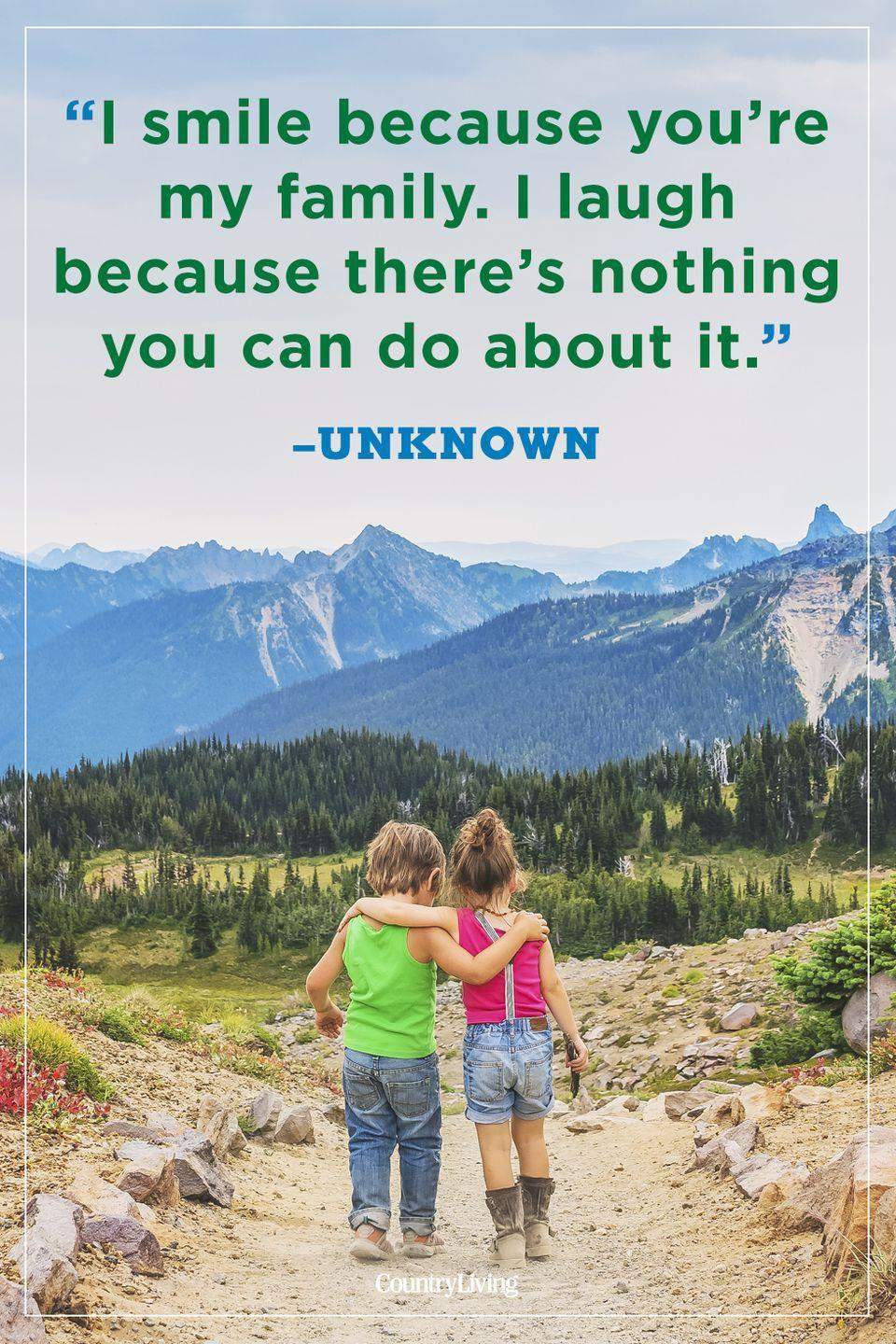 """<p>""""I smile because you're my family. I laugh because there's nothing you can do about it."""" </p>"""