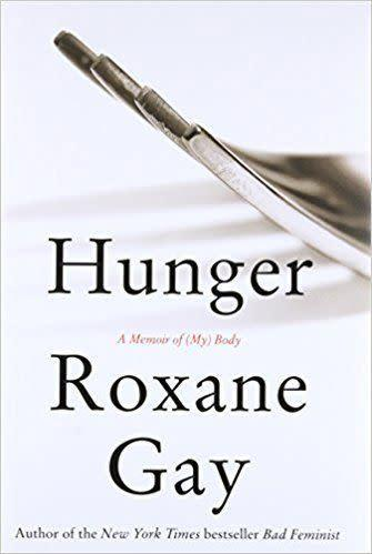 From Goodreads: &quot;From the bestselling author of <i>Bad Feminist</i>: a searingly honest memoir of food, weight, self-image, and learning how to feed your hunger while taking care of yourself.&quot;&amp;nbsp;<span>Get it here</span>.&amp;nbsp;