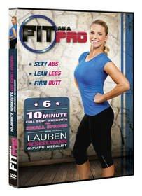 "Unleash Your Inner Athlete With New ""FIT AS A PRO"" Workout DVDs From Olympic Medalist Lauren Sesselmann"