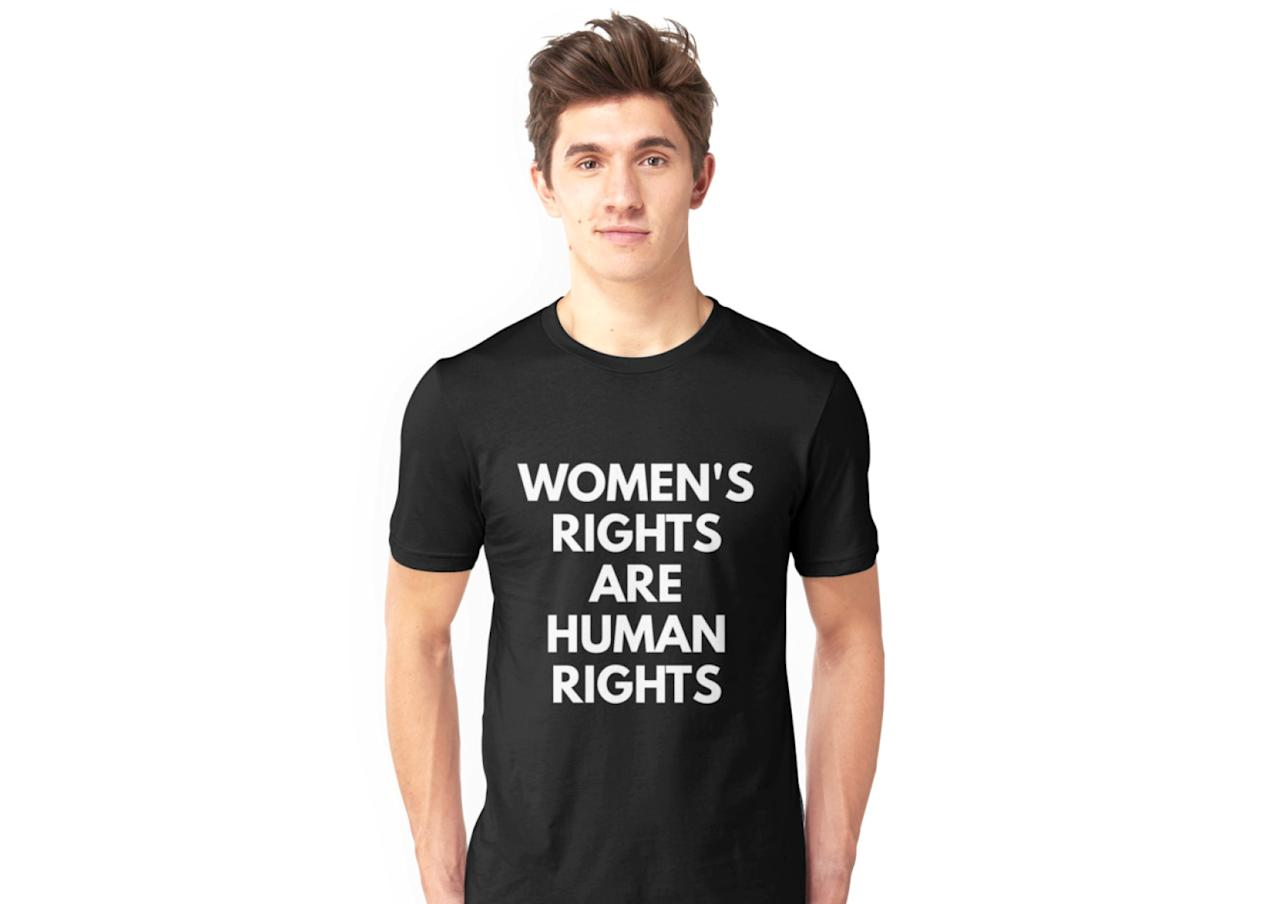 """<p>Unisex Women's Rights Are Human Rights Tee, $24.80, <a rel=""""nofollow"""" href=""""https://www.redbubble.com/people/coffeeandwine/works/24963650-womens-rights-are-human-rights-feminism?grid_pos=3&p=t-shirt&style=mens"""">Redbubble </a> </p>"""