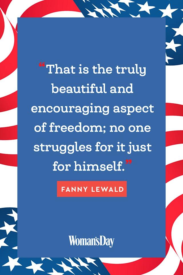 "<p>""That is the truly beautiful and encouraging aspect of freedom; no one struggles for it just for himself.""</p>"