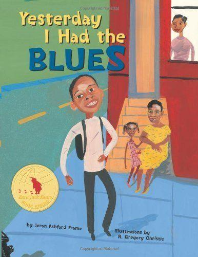 <i>Yesterday I Had The Blues </i>offers insight for kids about openly discussing their emotions andthe colors associated with them. (By Jeron Ashford Frame, illustrated by R. Gregory Christie)