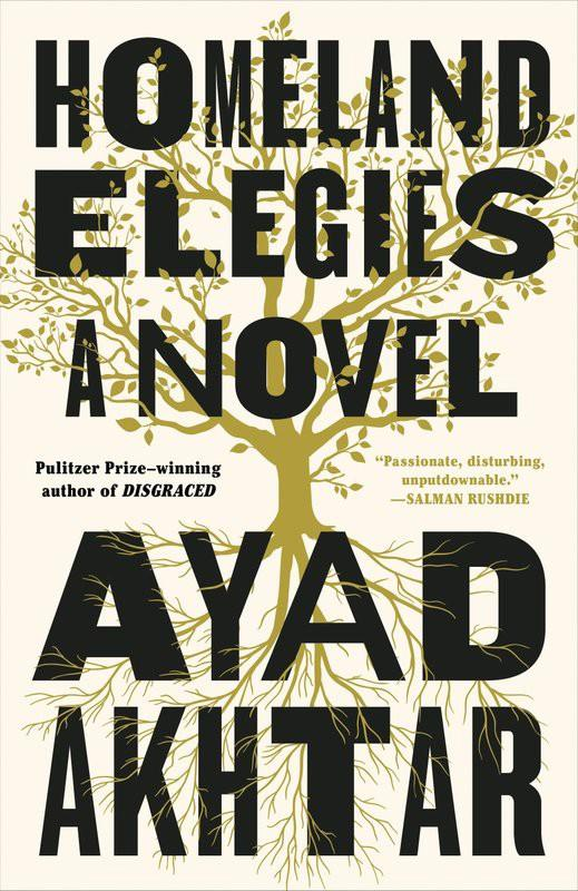 """Cover image for """"Homeland Elegies,"""" by Ayad Akhtar."""