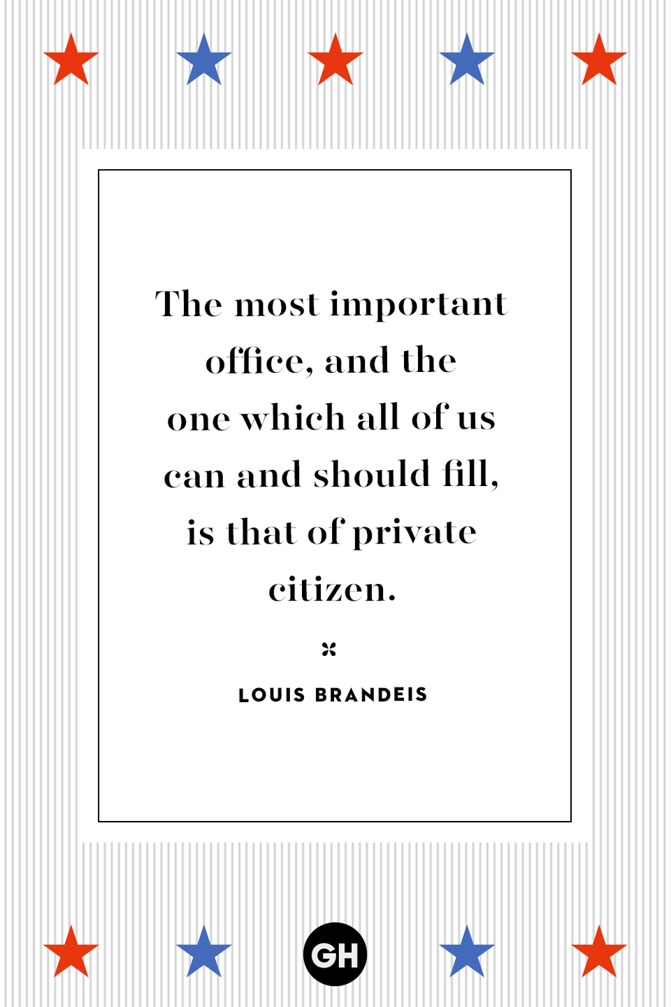 <p>The most important office, and the one which all of us can and should fill, is that of private citizen.</p>