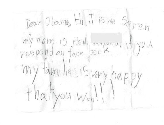 "<strong>Author</strong>: Soren <strong>Age</strong>: 7 <a href=""http://www.huffingtonpost.com/2013/06/18/cute-kid-note-of-the-day-facebook-obama_n_3456113.html?1371562403"" target=""_blank""><em>Click here to read the full note </em></a>"