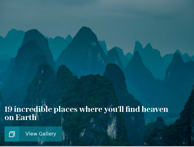 19 incredible places where you'll find heaven on Earth