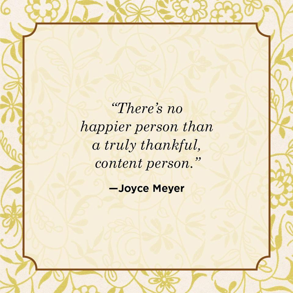 "<p>""There's no happier person than a truly thankful, content person.""</p>"