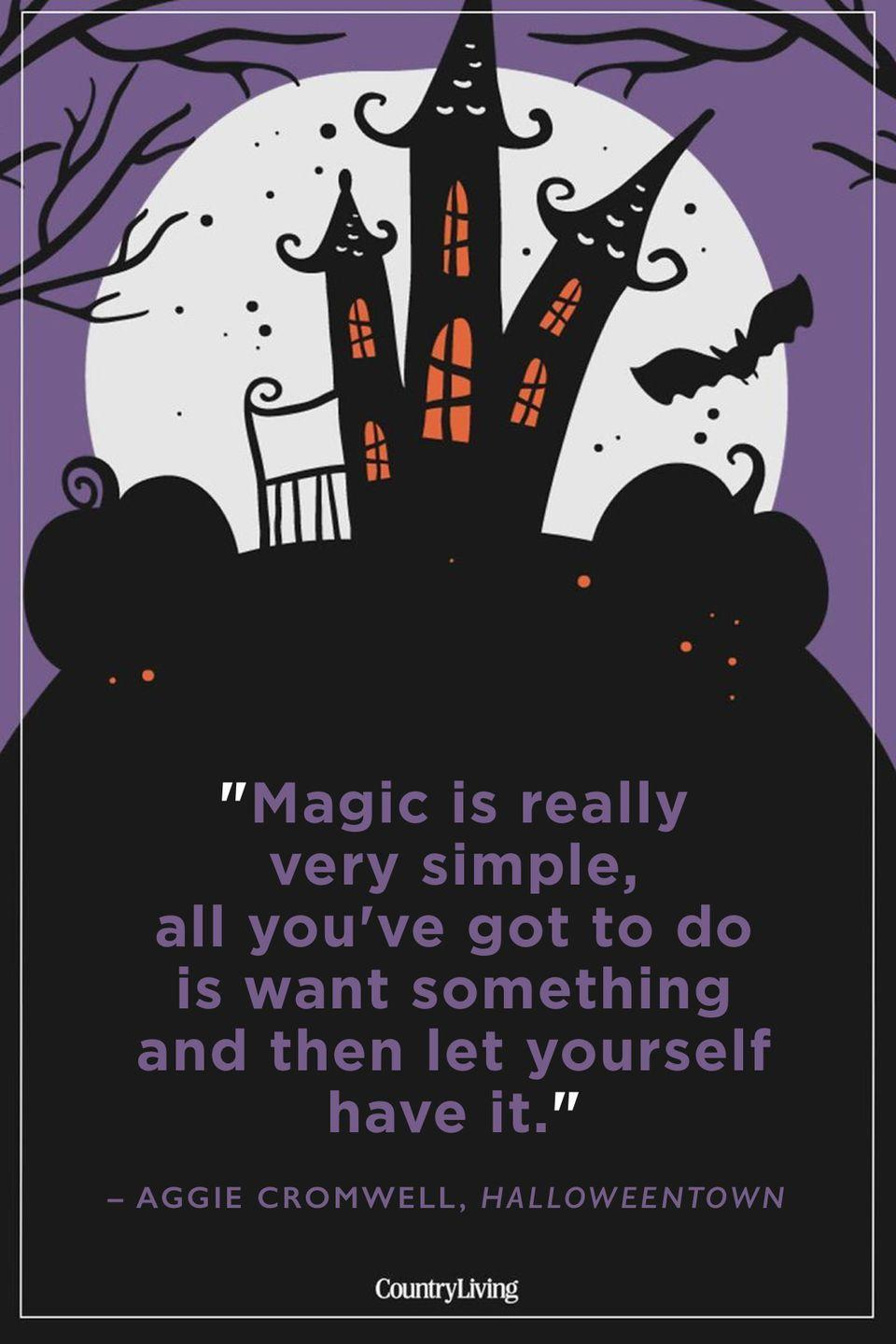 """<p>""""Magic is really very simple, all you've got to do is want something and then let yourself have it.""""</p>"""