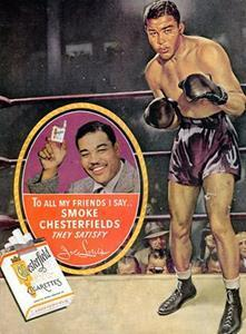 This 1941 print advertisement features champion heavyweight boxer Joe Louis who endorsed Chesterfield cigarettes, then produced by Liggett & Myers, as his cigarette of choice. Image Source: Stanford Tobacco Research