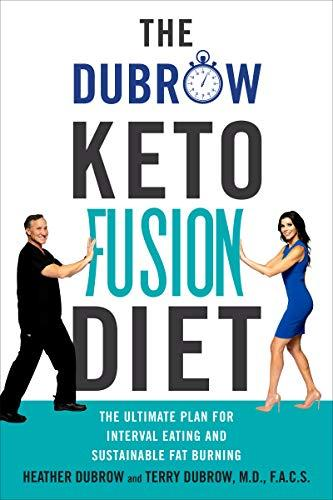 The Dubrow Keto Fusion Diet: The Ultimate Plan for Interval Eating and Sustainable Fat Burning (Amazon / Amazon)