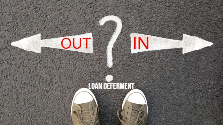 Should you opt-in or out of loan deferment?