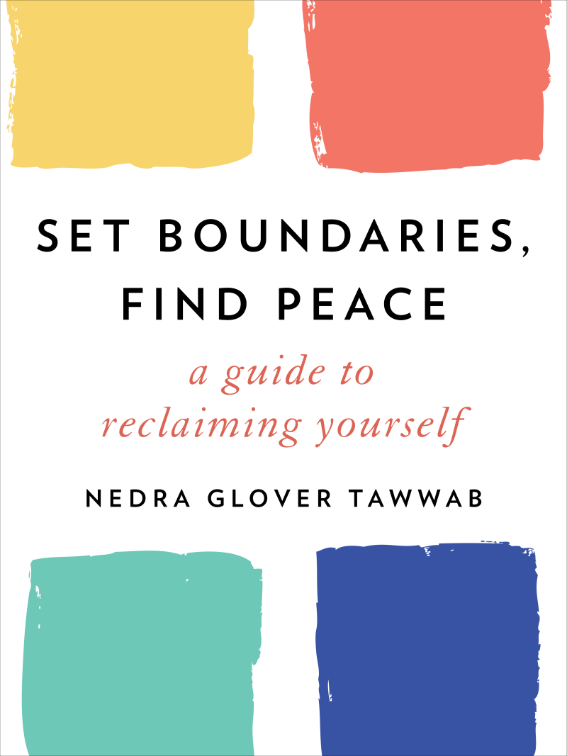 Set Boundaries, Find Peace: A Guide to Reclaiming Yourself – Nedra Glover Tawwab