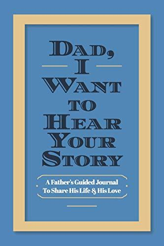 """Dad, I Want to Hear Your Story,"" Guided Journal (Amazon / Amazon)"