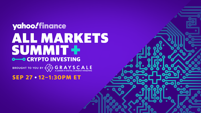Yahoo Finance's All Markets Summit + Crypto Investing will take place on Sept. 27 from 12-1:30 p.m. ET.