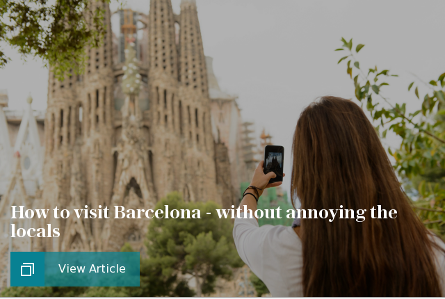 How to visit Barcelona - without annoying the locals
