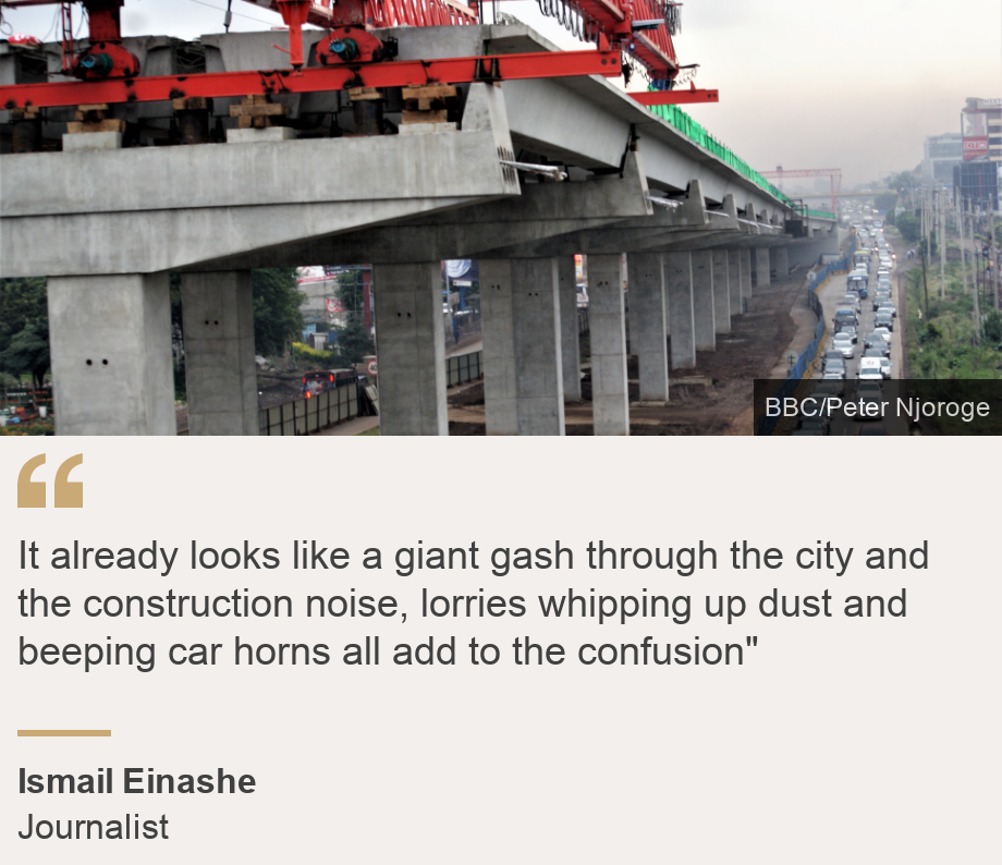""""""" It already looks like a giant gash through the city and the construction noise, lorries whipping up dust and beeping car horns all add to the confusion"""""""", Source: Ismail Einashe, Source description: Journalist, Image: Construction work"""
