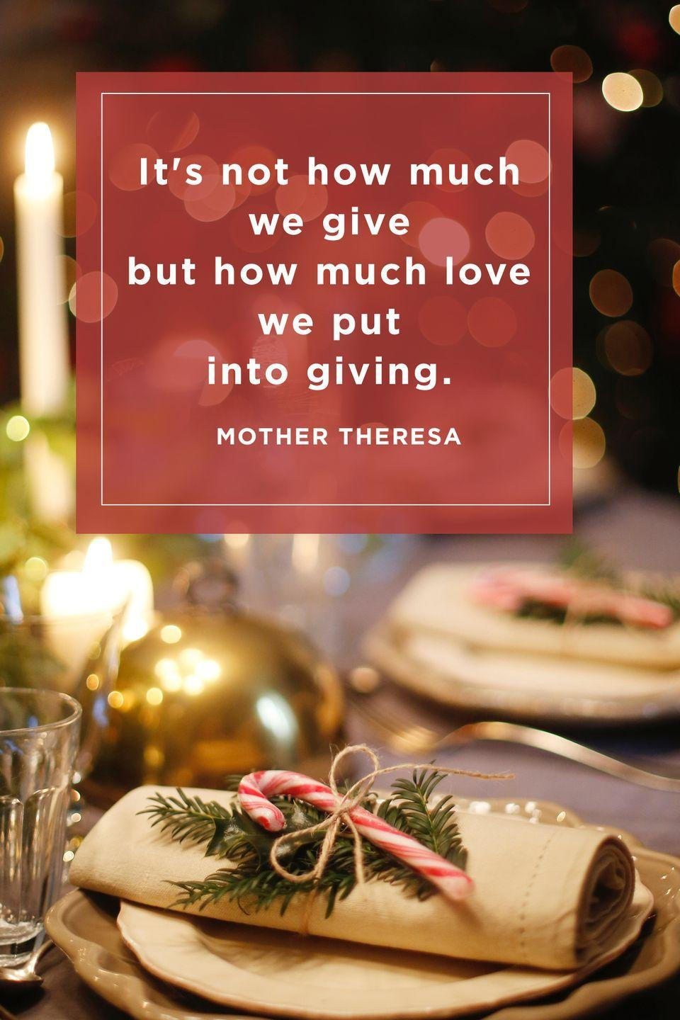 """<p>""""It's not how much we give but how much love we put into giving.""""</p>"""
