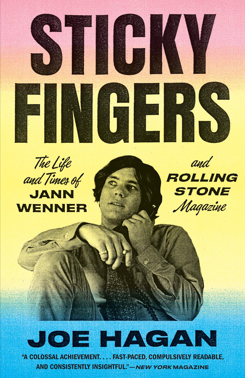 """""""Sticky Fingers: The Life and Times of Jann Wenner and Rolling Stone Magazine"""" (2017) by Joe Hagan"""