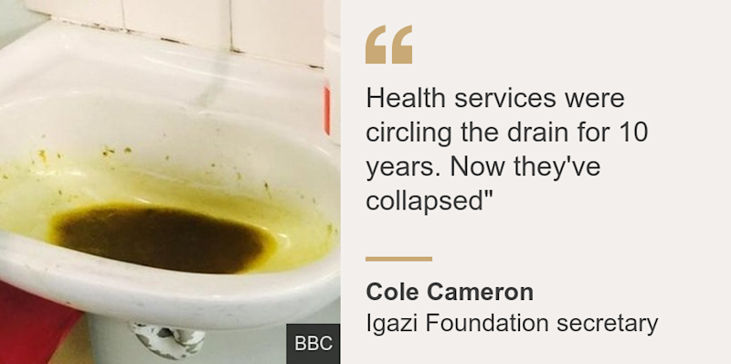 """""""Health services were circling the drain for 10 years. Now they've collapsed"""""""", Source: Cole Cameron, Source description: Igazi Foundation secretary, Image:"""