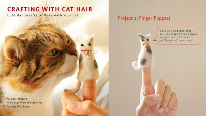 Thank goodness—something you can finally do with all that cat hair.