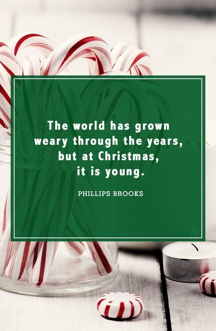"""<p>""""The world has grown weary through the years, but at Christmas, it is young.""""</p>"""