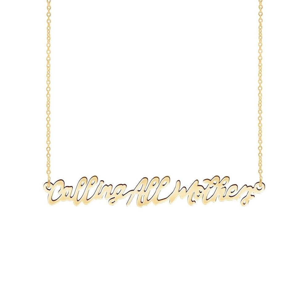 "<p>KBH Jewels is donating 100% of proceeds from sales of this 14k yellow gold ""Calling All Mothers"" necklace to the <a href=""https://thelovelandfoundation.org/"" rel=""nofollow noopener"" target=""_blank"" data-ylk=""slk:Loveland Foundation"" class=""link rapid-noclick-resp"">Loveland Foundation</a>, an organization founded on the commitment of ""showing up for communities of color in unique and powerful ways, with a particular focus on Black women and girls.""</p> <p><strong>Buy it!</strong> KBH Jewels 'Calling All Mothers Necklace,' $750; <a href=""https://www.kbhjewels.com/products/calling-all-mothers-necklace"" rel=""nofollow noopener"" target=""_blank"" data-ylk=""slk:kbhjewels.com"" class=""link rapid-noclick-resp"">kbhjewels.com</a> </p>"