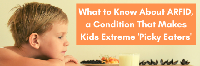 What to Know About ARFID, a Condition That Makes Kids Extreme 'Picky Eaters'