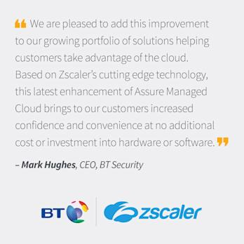 BT Integrates Zscaler Cloud Security Access Points Into