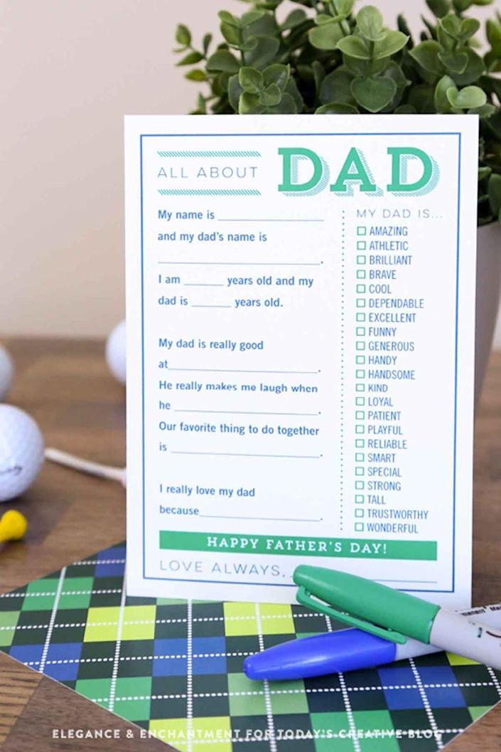 """<p>Have your little ones fill out why they love Daddy so much in this sweet and customizable card.</p><p><em><strong>Get the printable at <a href=""""https://todayscreativelife.com/fill-in-the-blank-fathers-day-cards/"""" rel=""""nofollow noopener"""" target=""""_blank"""" data-ylk=""""slk:Today's Creative Life"""" class=""""link rapid-noclick-resp"""">Today's Creative Life</a>.</strong></em></p>"""