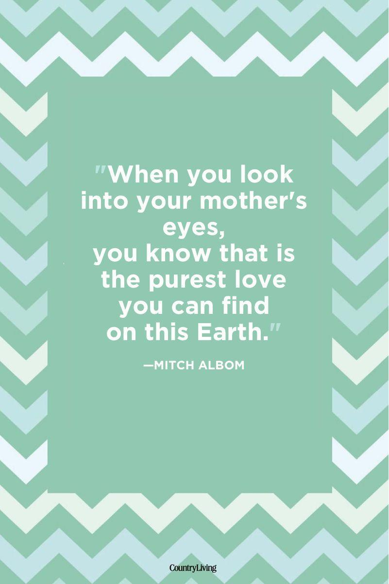"<p>""When you look into your mother's eyes, you know that is the purest love you can find on this Earth.""</p>"