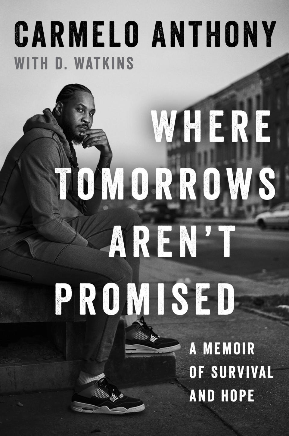 """This cover image released by Gallery Books shows """"Where Tomorrows Aren't Promised: A Memoir of Survival and Hope"""" by Carmelo Anthony with D. Watkins. The book will be released on Sept. 14. (Gallery Books via AP)"""