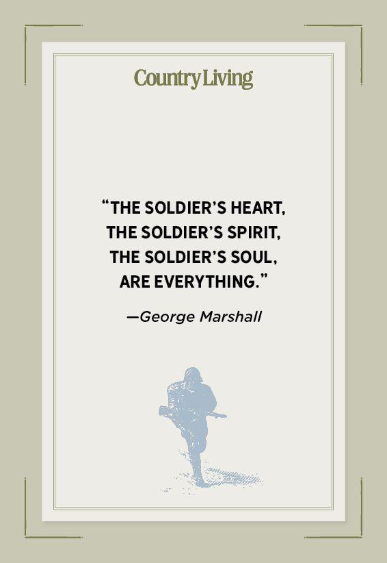 """<p>""""The soldier's heart, the soldier's spirit, the soldier's soul, are everything.""""</p>"""