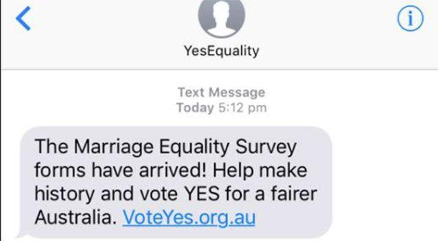 Australians across the country received a SMS from YesEquality on Saturday urging them to vote