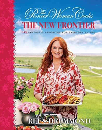 The Pioneer Woman Cooks: The New Frontier: 112 Fantastic Favorites for Everyday Eating (Amazon / Amazon)