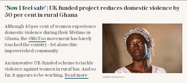 'Now I feel safe'   UK funded project reduces domestic violence by 50 per cent in rural Ghana