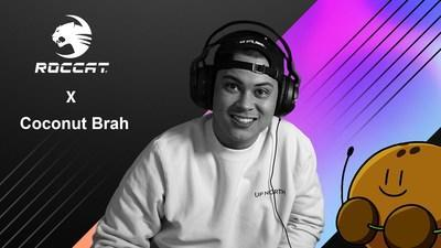 ROCCAT Partners With Famed YouTuber Coconut Brah