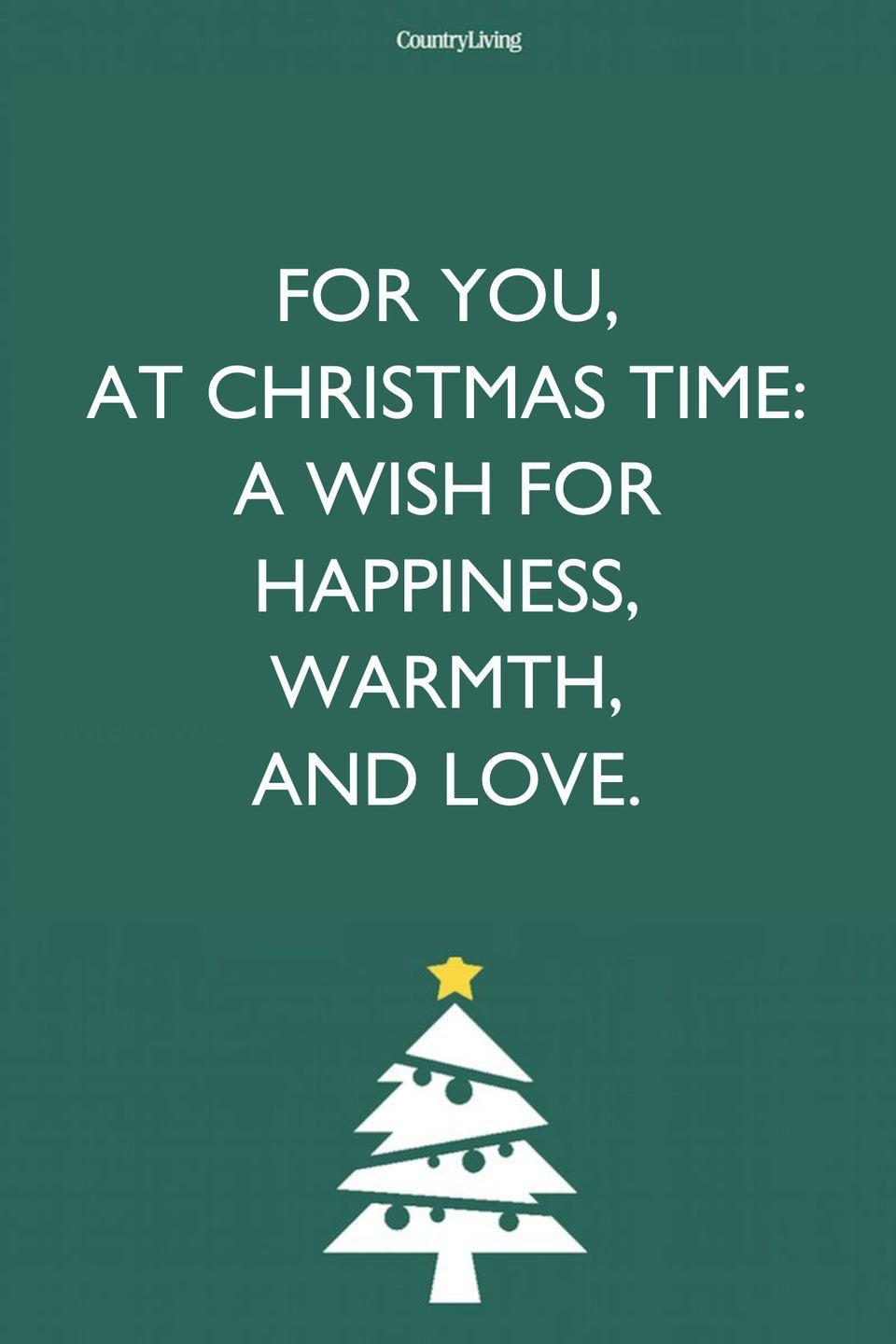 <p>For you, at Christmas time: a wish for happiness, warmth, and love.</p>