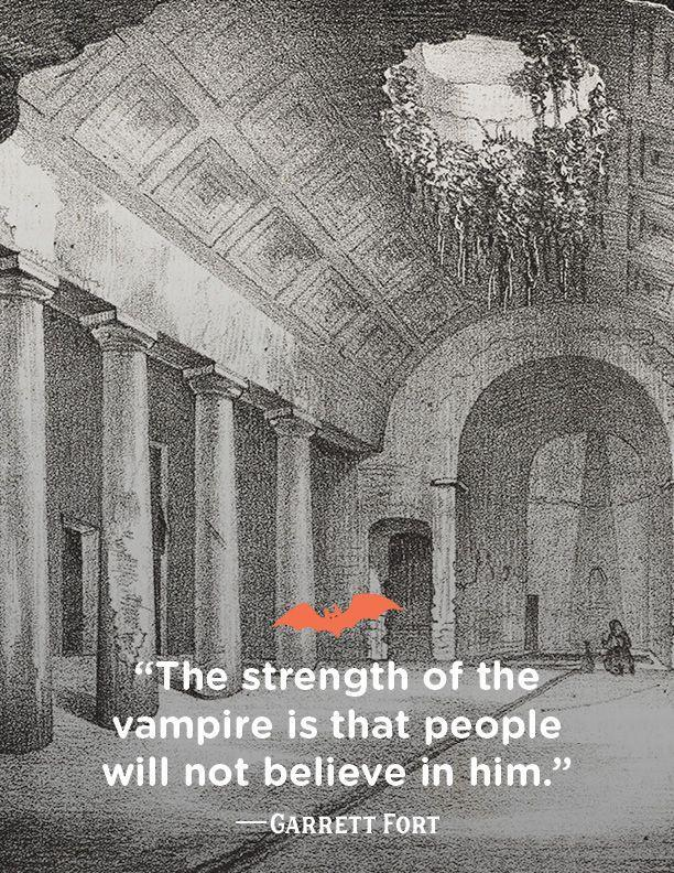 """<p>""""The strength of the vampire is that people will not believe in him.""""</p>"""