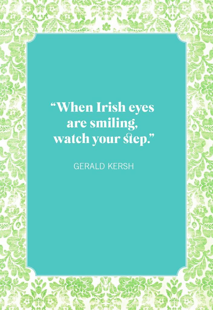 """<p>""""When Irish eyes are smiling, watch your step.""""</p>"""