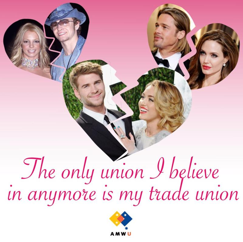 "Australian Manufacturing Worker's Union's recruitment poster featuring broken celebrity couples and the caption ""The only union I believe in anymore is my trade union""."
