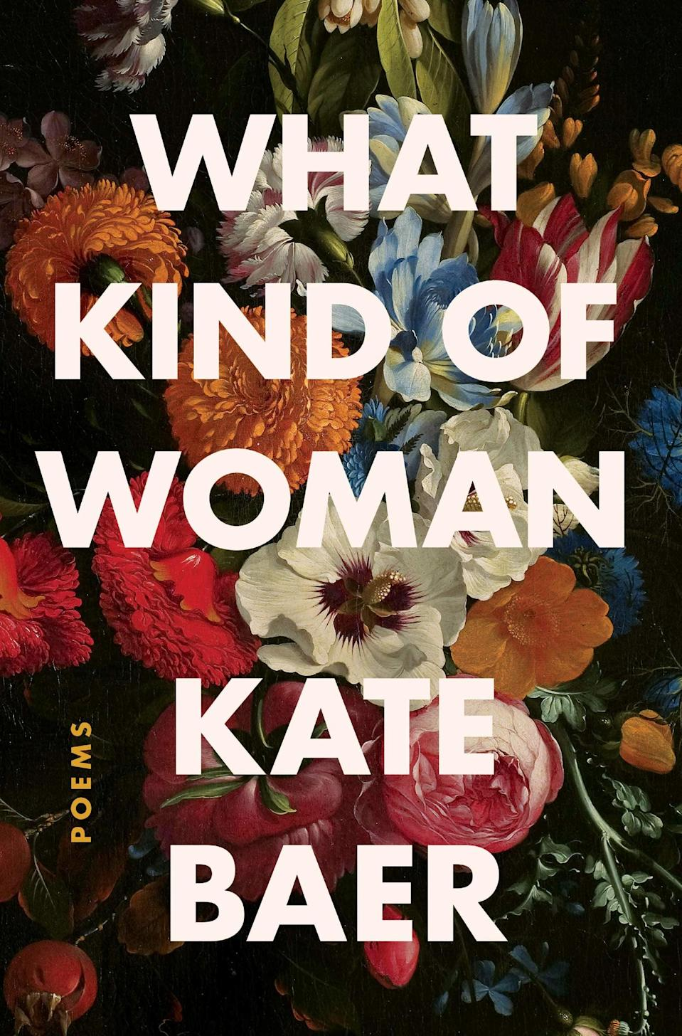 <p>Even if poetry isn't your preferred genre, <span><strong>What Kind of Woman</strong></span> by Kate Baer will win you over. Baer uses poetry to examine what it means to be a woman in today's society, from the transformative experience of becoming a mother to the power of surrounding yourself with female friends. Her poems are powerful meditations on womanhood that you'll want to share with all the women in your life.</p> <p><em>Out Nov. 10</em></p>
