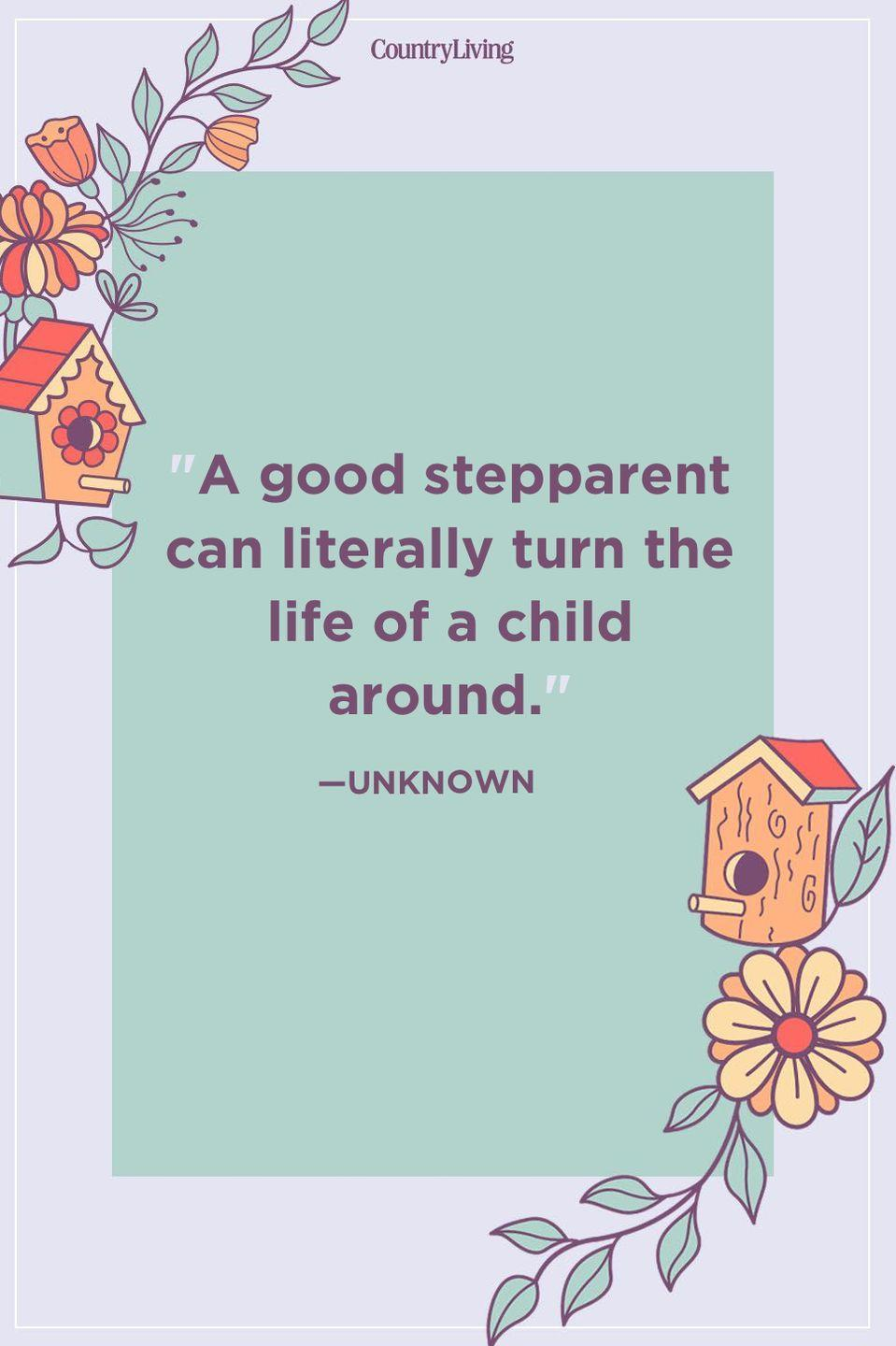 """<p>""""A good stepparent can literally turn the life of a child around.""""</p>"""