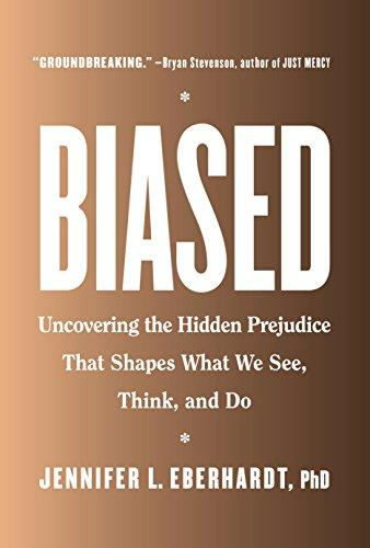 """Biased"" by Dr. Jennifer L. Eberhardt (Amazon / Amazon)"