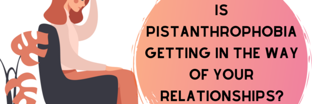 Is Pistanthrophobia Getting in the Way of Your Relationships_ (1)