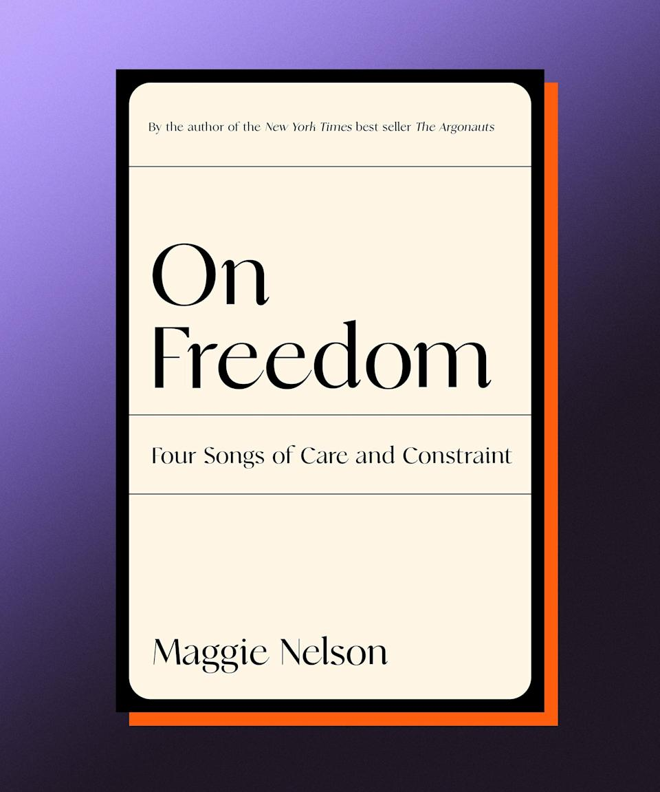 On Freedom, Maggie Nelson