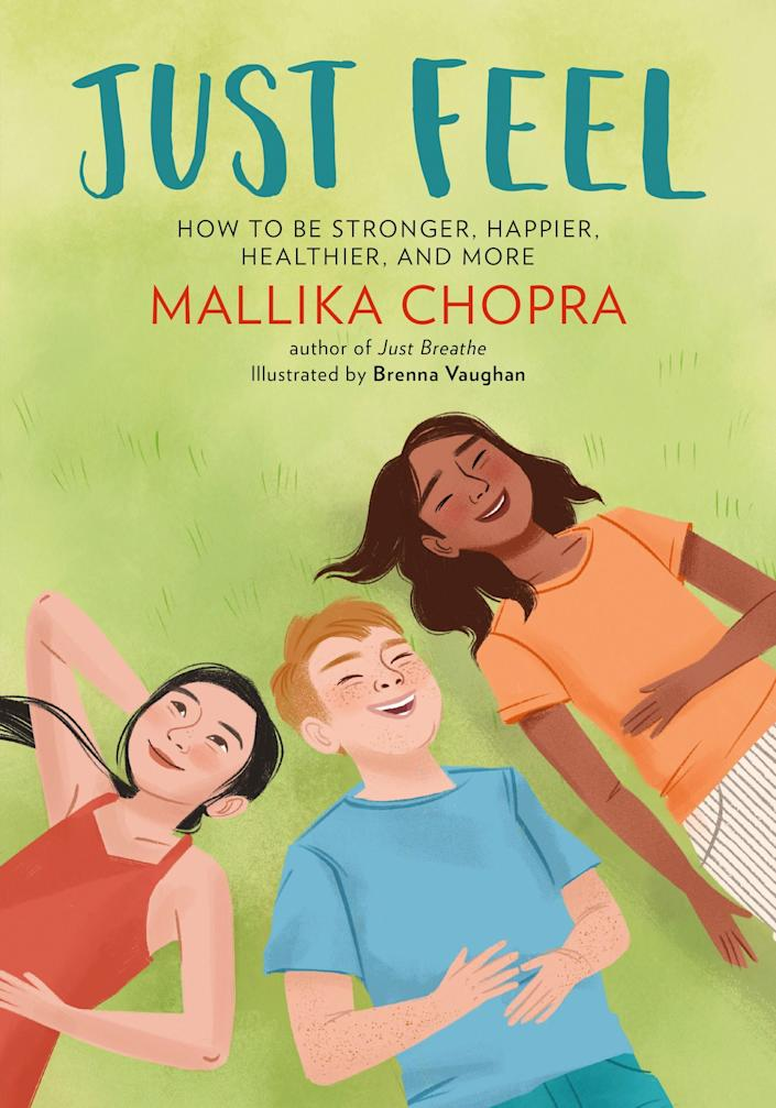 "This upcoming book from the daughter of Deepak Chopra helps kids learn to understand and navigate their own emotions -- and thus cultivate empathy. <i>(Available <a href=""https://www.amazon.com/Just-Feel-Stronger-Happier-Healthier/dp/0762494743"" rel=""nofollow noopener"" target=""_blank"" data-ylk=""slk:here"" class=""link rapid-noclick-resp"">here</a>)</i>"