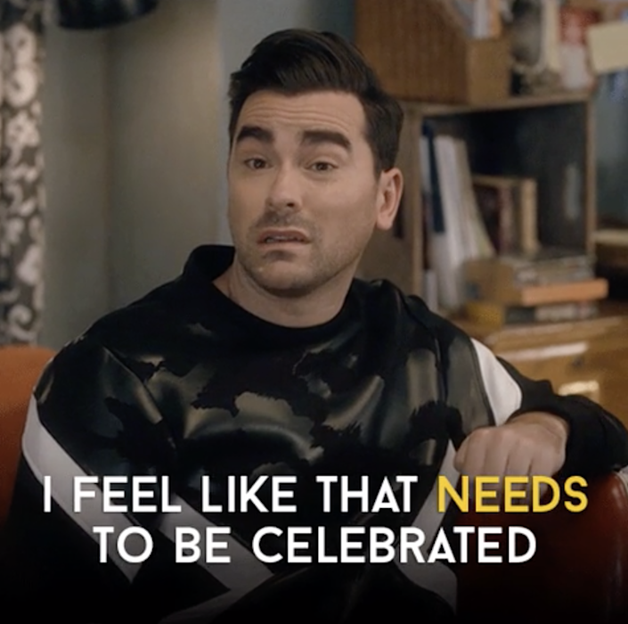 """David from """"Schitt's Creek"""" saying: """"I feel like that needs to be celebrated"""""""